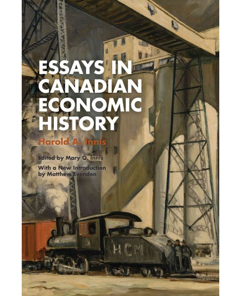 Essays in Canadian Economic History (Hardcover) (Harold A. Innis) - image 1 of 1