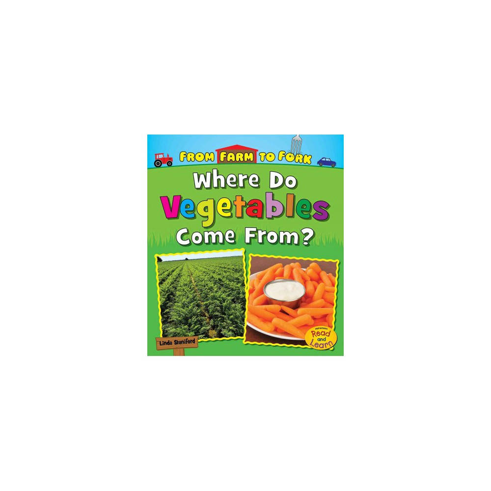 Where Do Vegetables Come From? (Paperback) (Linda Staniford)