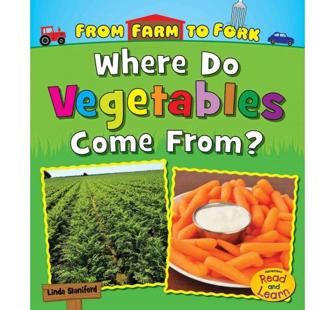 Where Do Vegetables Come From? (Paperback) (Linda Staniford) - image 1 of 1