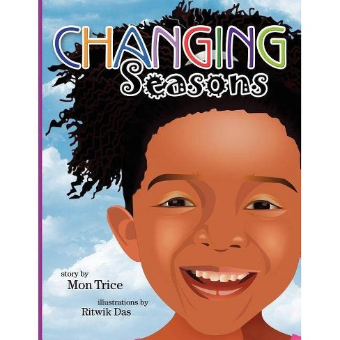 Changing Seasons - by  Mon Trice (Paperback) - image 1 of 1