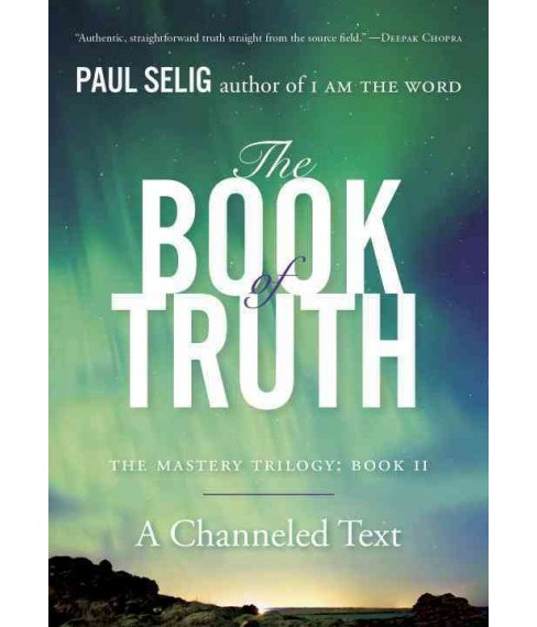 Book of Truth : The Mastery Trilogy: Book II (Paperback) (Paul Selig) - image 1 of 1