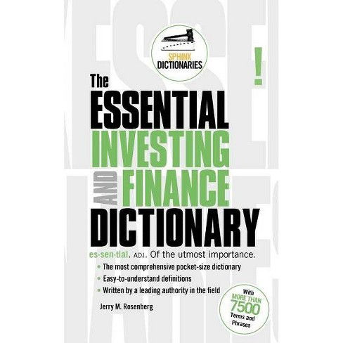 The Essential Investing and Finance Dictionary - (Sphinx Dictionaries) by  Jerry M Rosenberg (Paperback) - image 1 of 1
