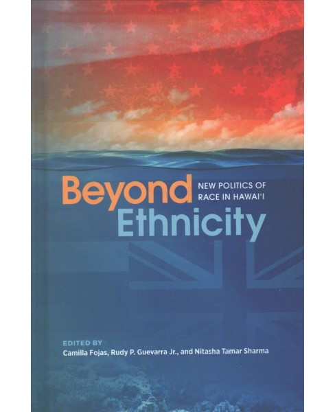 Beyond Ethnicity : New Politics of Race in Hawai'i -  (Hardcover) - image 1 of 1