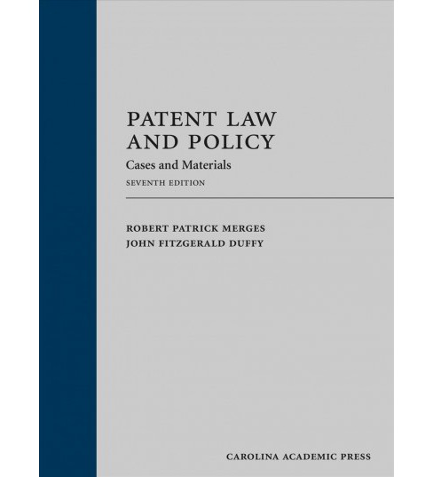 Patent Law and Policy : Cases and Materials (Hardcover) (Robert Patrick Merges & John Fitzgerald Duffy) - image 1 of 1