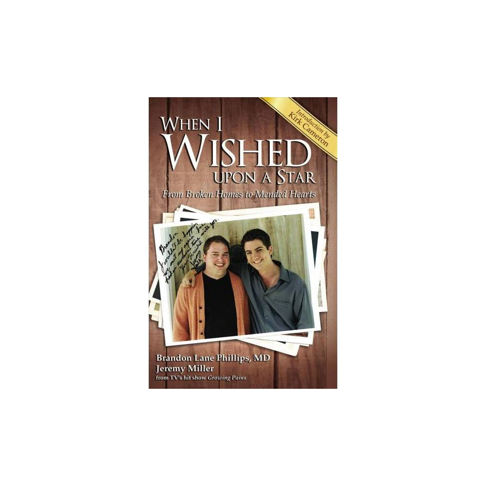 When I Wished upon a Star : From Broken Homes to Mended Hearts - (Hardcover)