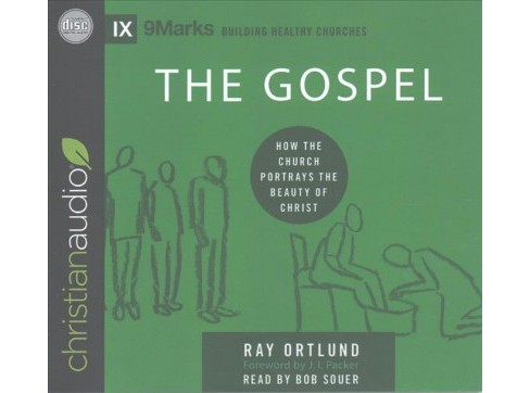 Gospel : How the Church Portrays the Beauty of Christ (Unabridged) (CD/Spoken Word) (Raymond C. Ortlund) - image 1 of 1