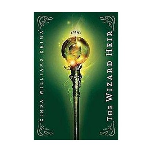 The Wizard Heir (The Heir Chronicles) (Reprint) (Paperback) by Cinda Williams Chima - image 1 of 1