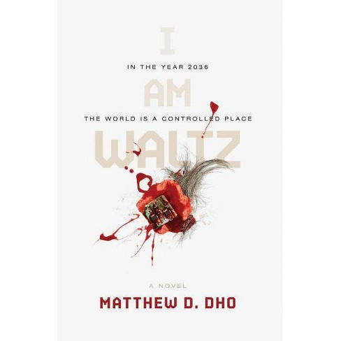 I Am Waltz - by  Matthew D Dho (Paperback) - image 1 of 1