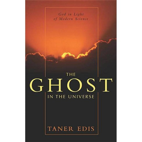The Ghost in the Universe - by  Taner Edis (Hardcover) - image 1 of 1