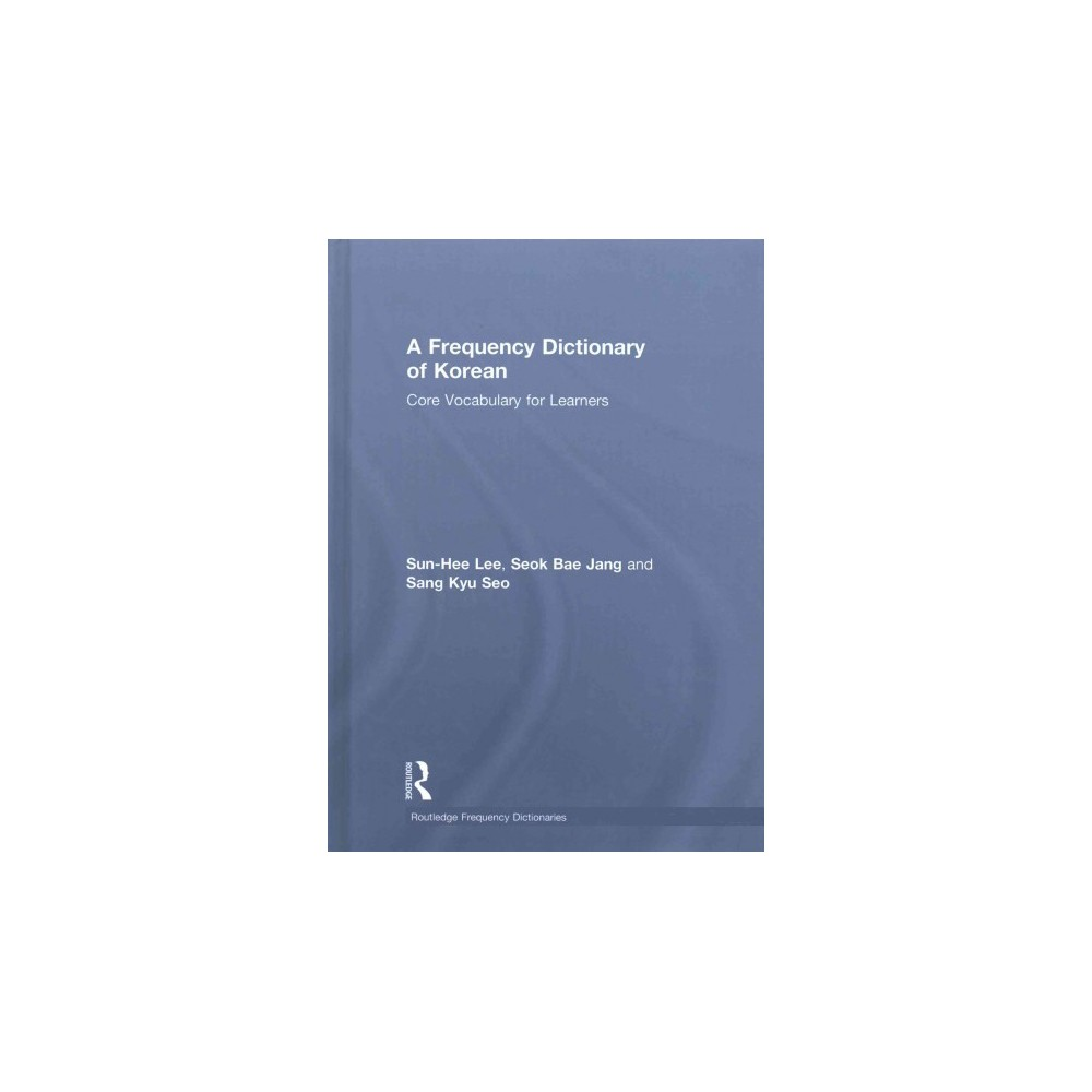 A Frequency Dictionary of Korean : Core Vocabulary for Learners (Bilingual) (Hardcover) (Sun-Hee Lee)