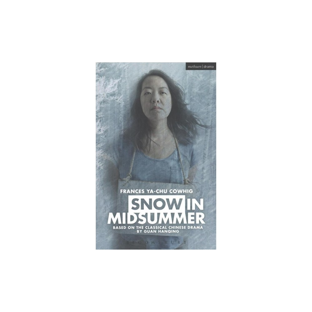 Snow in Midsummer - by Frances Ya-chu Cowhig (Paperback)