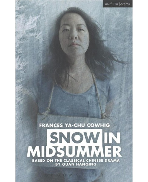 Snow in Midsummer -  by Frances Ya-chu Cowhig (Paperback) - image 1 of 1