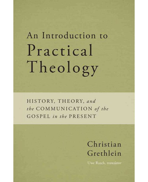 Introduction to Practical Theology : History, Theory, and the Communication of the Gospel in the Present - image 1 of 1