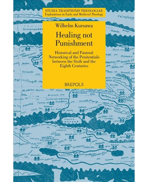 Healing Not Punishment : Historical and Pastoral Networking of the Penitentials Between the Sixth and - image 1 of 1