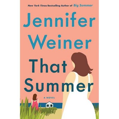 That Summer - by Jennifer Weiner (Hardcover)