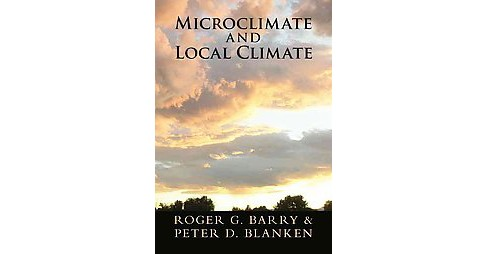 Microclimate and Local Climate (Hardcover) (Roger G. Barry) - image 1 of 1