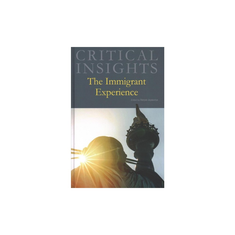 Critical Insights + Access Card : The Immigrant Experience - (Hardcover)