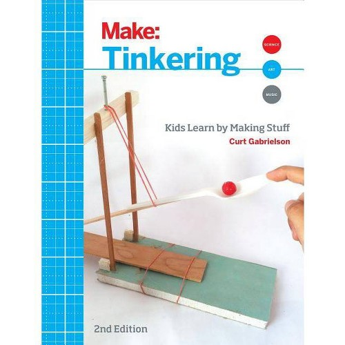 Tinkering - 2nd Edition by Curt Gabrielson (Paperback)