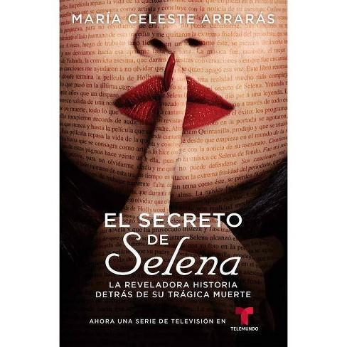 El Secreto de Selena / Selena's Secret : La Reveladora Historia Detrs De Su Trgica Muerte / - image 1 of 1