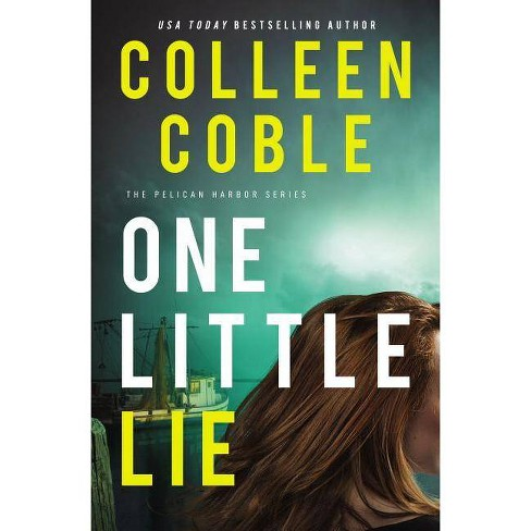 One Little Lie - (The Pelican Harbor) by  Colleen Coble (Hardcover) - image 1 of 1