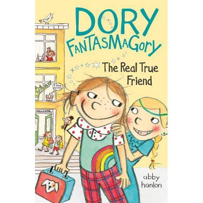 Dory Fantasmagory: The Real True Friend - by  Abby Hanlon (Paperback)