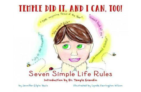 Temple Did It, and I Can, Too! : Seven Simple Life Rules (Hardcover) (Jennifer Gilpin Yacio) - image 1 of 1