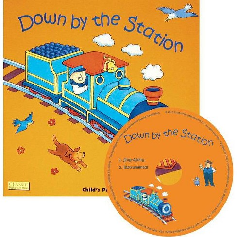 Down by the Station - (Classic Books with Holes Us Soft Cover with CD) (Mixed media product) - image 1 of 1