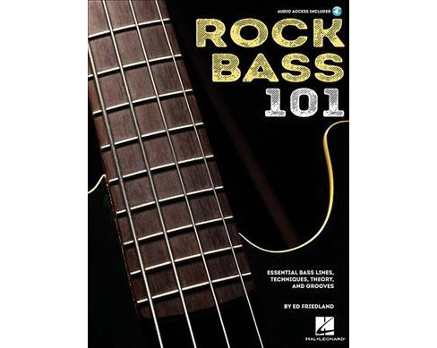 Rock Bass 101 : Essential Bass Lines, Techniques, Theory and Grooves -  by Ed Friedland (Paperback) - image 1 of 1