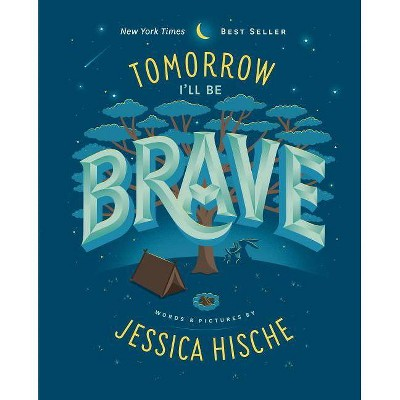 Tomorrow I'll Be Brave - by Jessica Hische (School And Library)