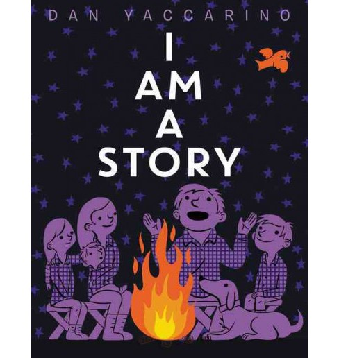 I Am a Story (School And Library) (Dan Yaccarino) - image 1 of 1