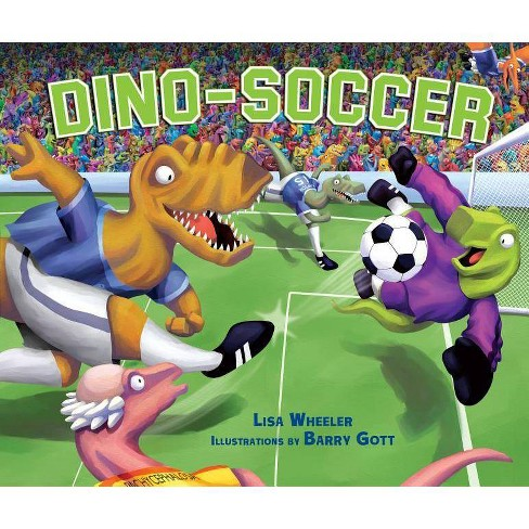 Dino-Soccer - (Dino-Sports) by  Lisa Wheeler (Hardcover) - image 1 of 1