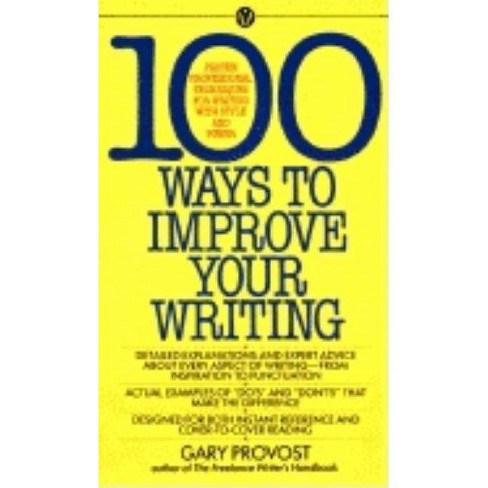 100 Ways to Improve Your Writing - by  Gary Provost (Paperback) - image 1 of 1