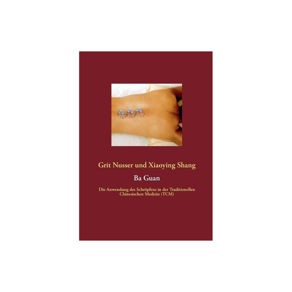 Ba Guan By Grit Nusser Xiaoying Shang Paperback
