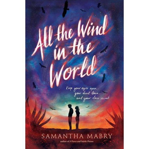 All the Wind in the World - by  Samantha Mabry (Hardcover) - image 1 of 1