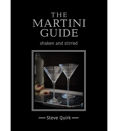 Martini Guide : Shaken and Stirred (Hardcover) (Steve Quirk) - image 1 of 1