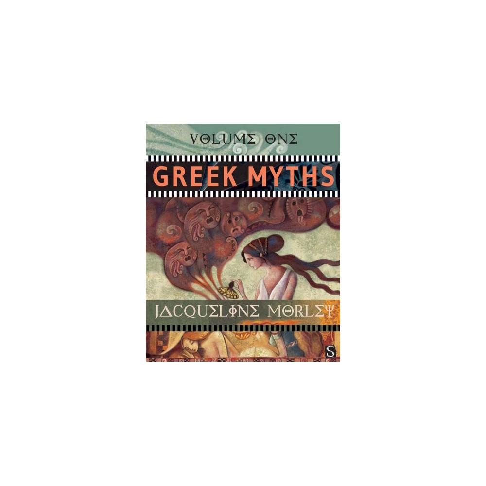 Greek Myths - (Myths) by Jacqueline Morley (Hardcover)