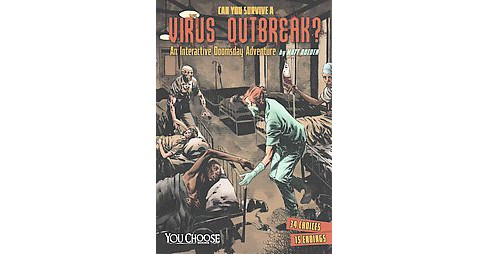 Can You Survive a Virus Outbreak? : An Interactive Doomsday Adventure (Paperback) (Matt Doeden) - image 1 of 1