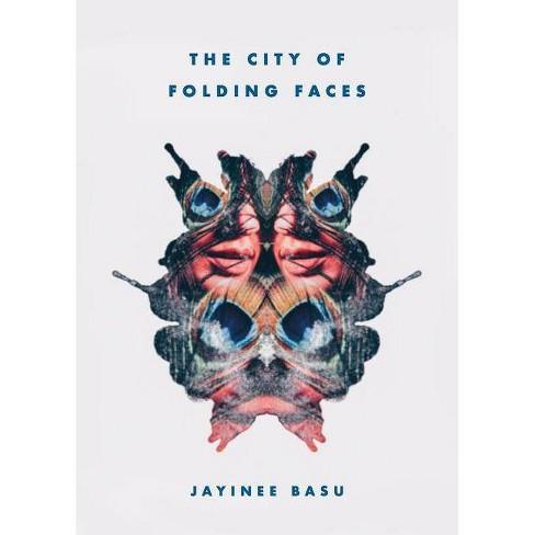 The City of Folding Faces - by  Jayinee Basu (Paperback) - image 1 of 1