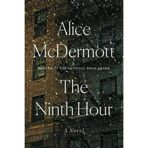 The Ninth Hour - by  Alice McDermott (Hardcover) - image 1 of 1