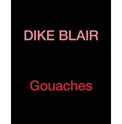 Gouaches (Hardcover) (Dike Blair & Jeff Rian) - image 1 of 1