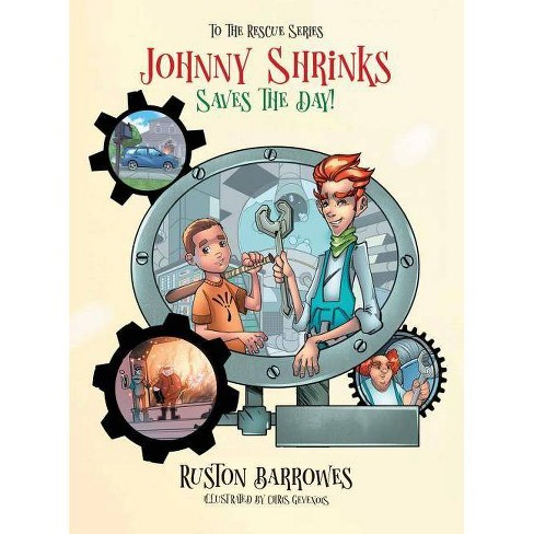 Johnny Shrinks - (To the Rescue) by  Ruston Barrowes (Hardcover) - image 1 of 1