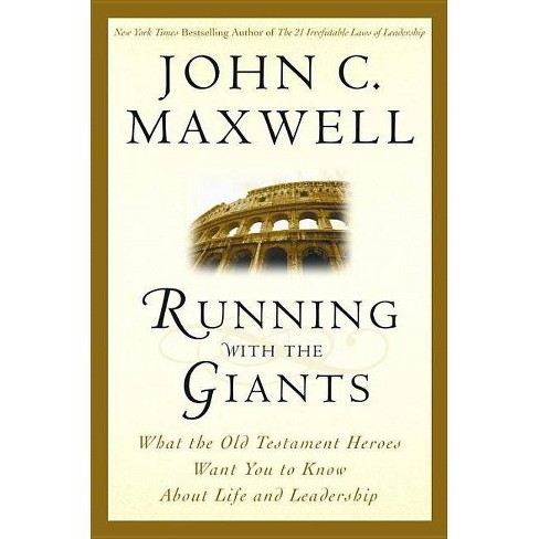 Running with the Giants - (Giants of the Bible) by  John C Maxwell (Hardcover) - image 1 of 1