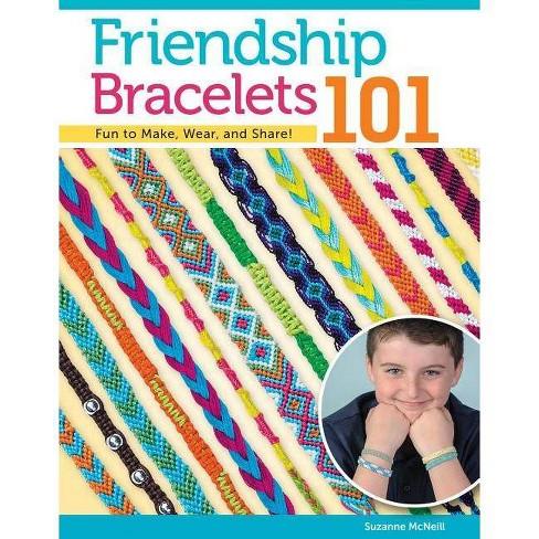 Friendship Bracelets 101 - (Design Originals) by  Suzanne McNeill (Paperback) - image 1 of 1