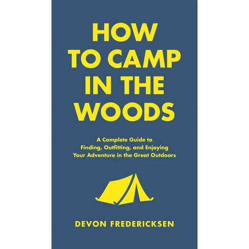 How to Camp in the Woods - (In the Woods) by  Devon Fredericksen (Hardcover) - image 1 of 1