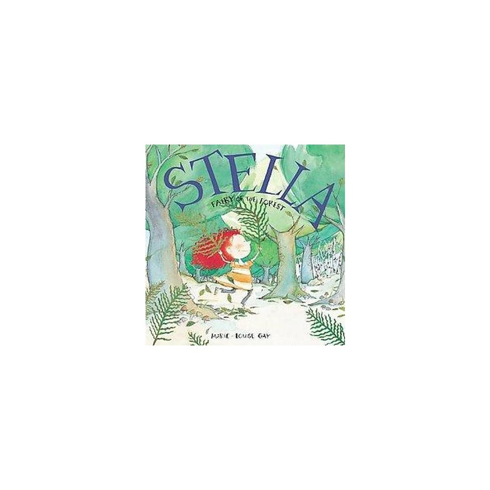 Stella, Fairy of the Forest (Reprint) (Paperback) (Marie-Louise Gay)