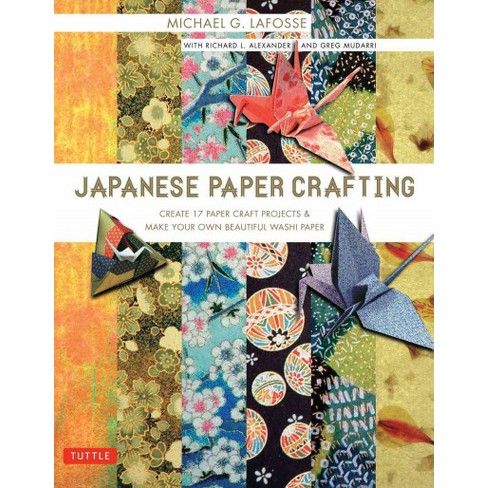 Japanese Paper Crafting Create 17 Paper Craft Projects Make Your
