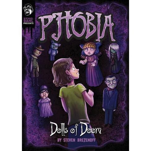 Dolls of Doom - (Michael Dahl Presents: Phobia) by  Steve Brezenoff (Hardcover) - image 1 of 1
