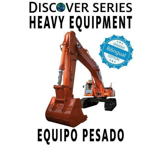 Heavy Equipment / Equipo Pesado - by  Xist Publishing (Paperback) - image 1 of 1