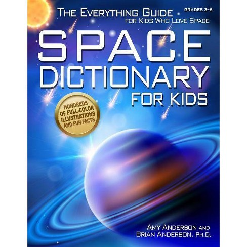 Space Dictionary for Kids - by  Amy Anderson & Brian Anderson (Paperback) - image 1 of 1