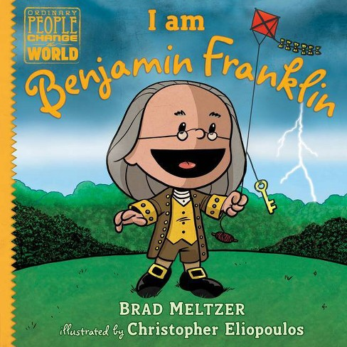 I Am Benjamin Franklin - (Ordinary People Change the World) by  Brad Meltzer (Hardcover) - image 1 of 1
